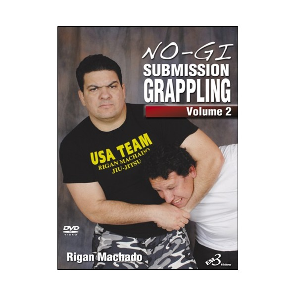 No-Gi submission grappling Vol.2 - Rigan Machado  (angl)