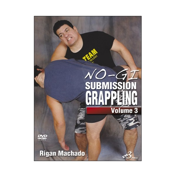 No-Gi submission grappling Vol.3 - Rigan Machado  (angl)