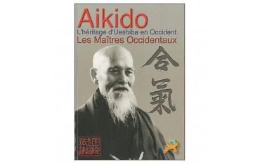Aikido l'héritage de Ueshiba en Occident, Les Maîtres Occidentaux