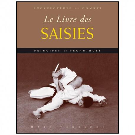 Encyclopédie du combat : le livre des Saisies - M Tedeschi