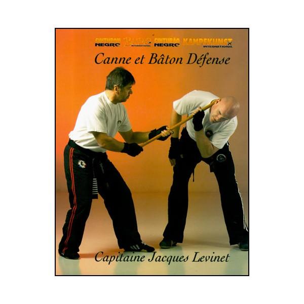 Canne et Bâton défense - Jacques Levinet