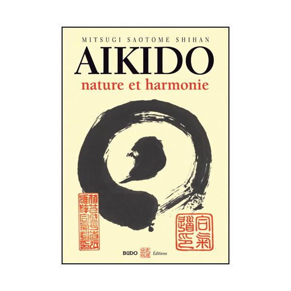 Aikido, nature et harmonie - Mitsugi Saotome