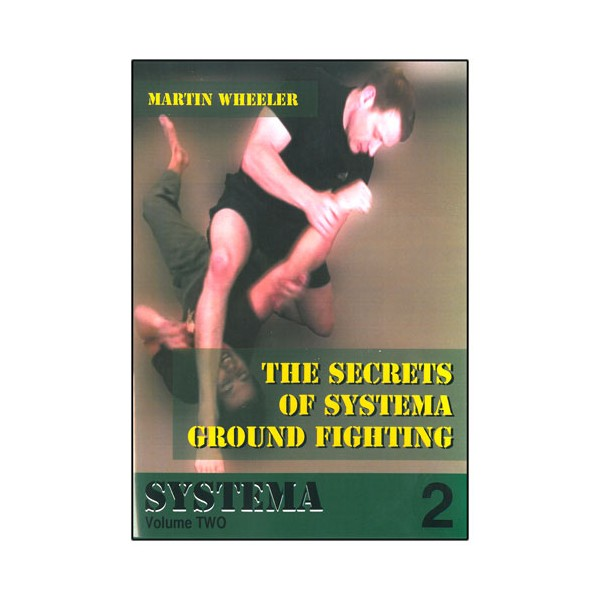 Systema Wheeler 2, the secrets of Systema Groundfighting - Wheeler