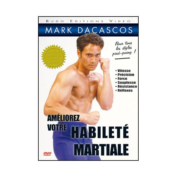 Améliorez votre habilité martiale -  Dacascos Mark