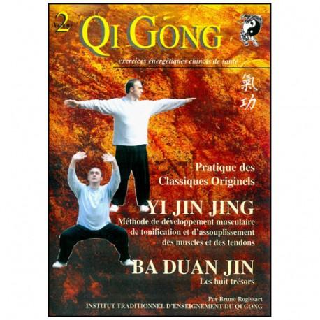Qi Gong Pratique des classiques originels - Bruno Rogissart