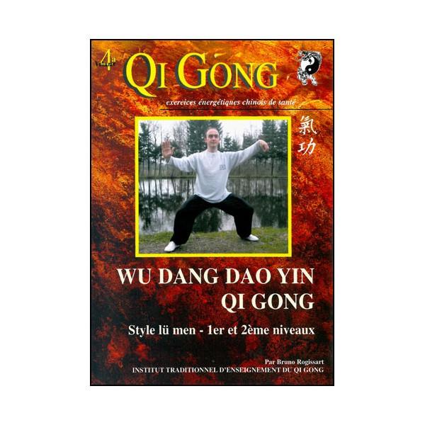 Qi Gong Wu Dang Dao Yin, QG 1er & 2eme niveaux - Bruno Rogissart