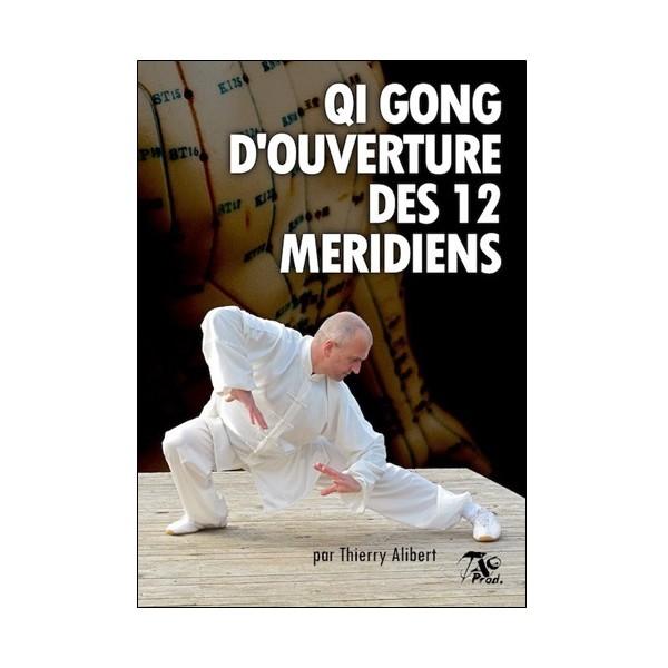 Qi Gong d'ouverture des 12 méridiens - Thierry Alibert
