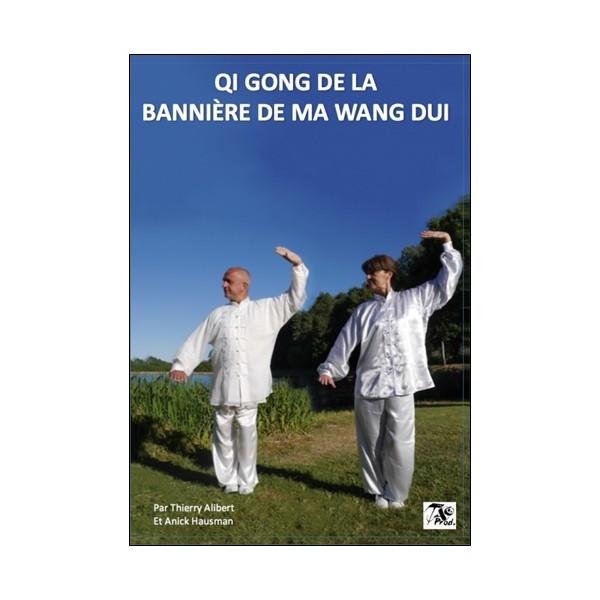 Qi Gong de la bannière de Ma Wang Dui - Thierry Alibert & A Hausman