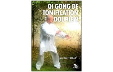 Qi Gong de tonification du double 9 - Thierry Alibert