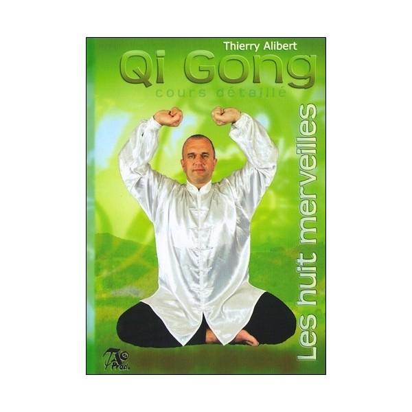 Qi Gong des 8 merveilles, cours détaillé - Thierry Alibert (2 dvd)