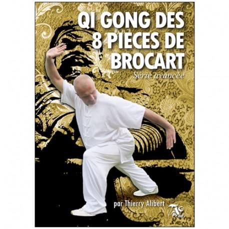Qi Gong des 8 pièces de brocart, série avancée - Thierry Alibert