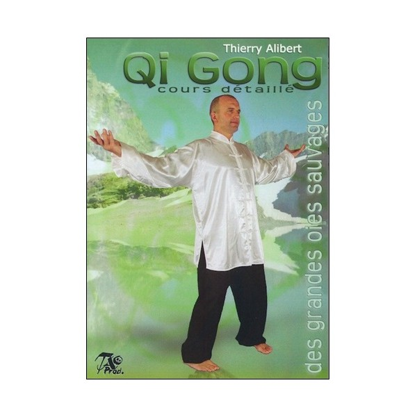 Qi Gong des grandes oies sauvages Volume 2 - Thierry Alibert (2 dvd)