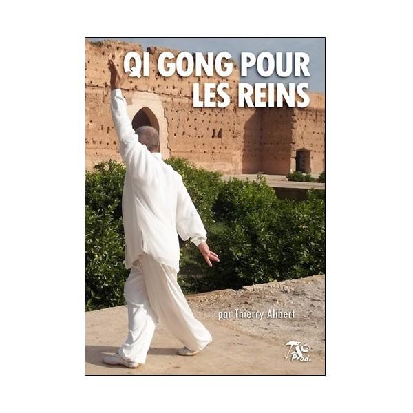 Qi Gong pour les reins - Thierry Alibert