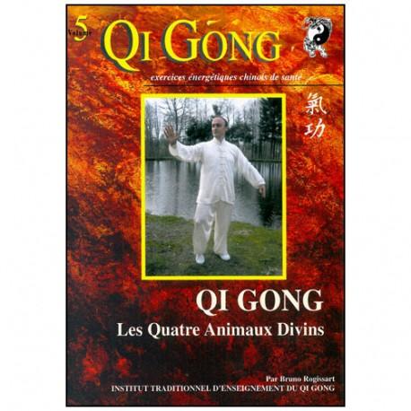 Qi Gong, Les Quatre Animaux Divins - Bruno Rogissart