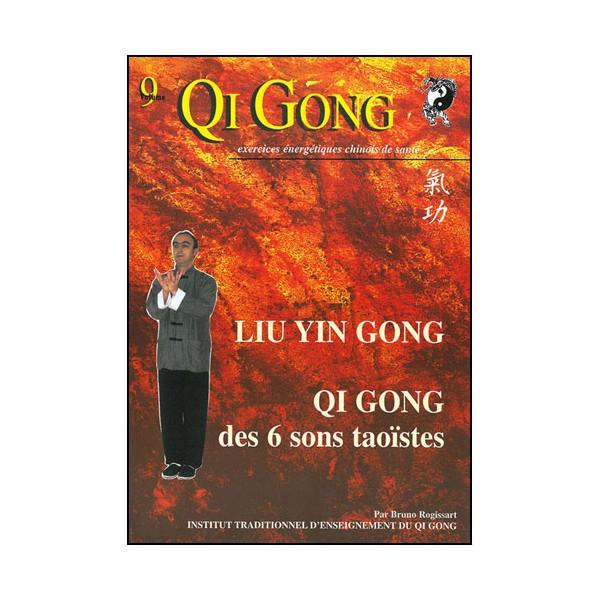 Qi Gong, Lyu Yin Gong, QG des 6 sons taoistes - Bruno Rogissart