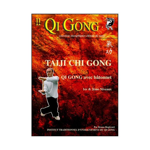 Qi Gong, Taiji QG avec bâtonnet 1er & 2eme niveaux - Bruno Rogissart
