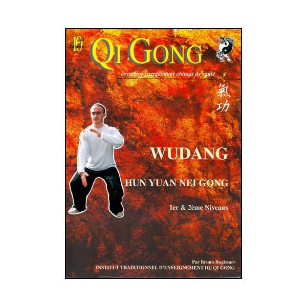 Qi Gong, Wudang Hun Yuan Nei Gong 1er & 2eme niveaux - Rogissart