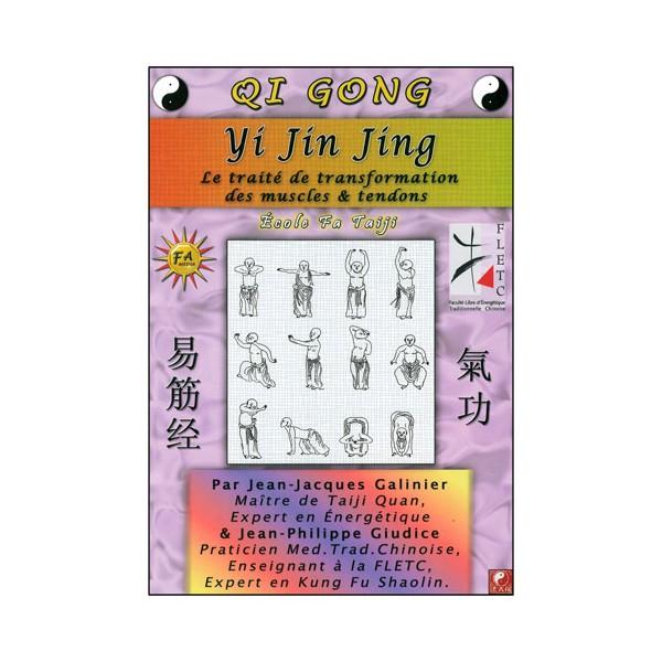 Qi Gong, Yi Jin Jing : traité muscles & tendons - Galinier