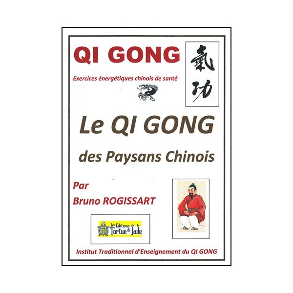 Qi Gong, le Qi Gong des paysans chinois - Bruno Rogissart