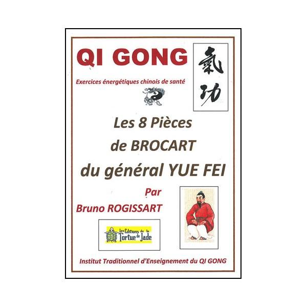 Qi Gong, les 8 pièces de Brocart du général Yue Fei - Bruno Rogissart