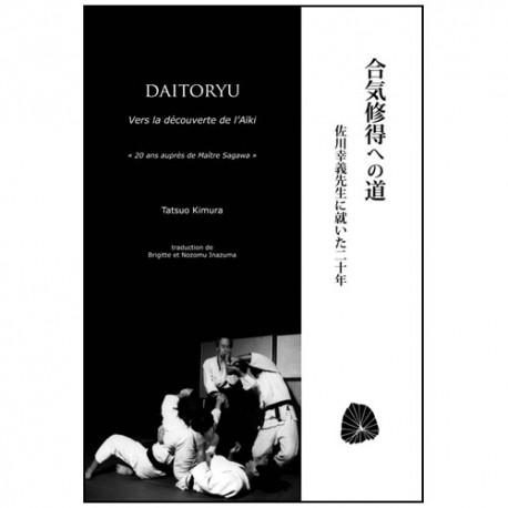 Daitoryu vers la découverte de l'Aiki - Tatsuo Kimura