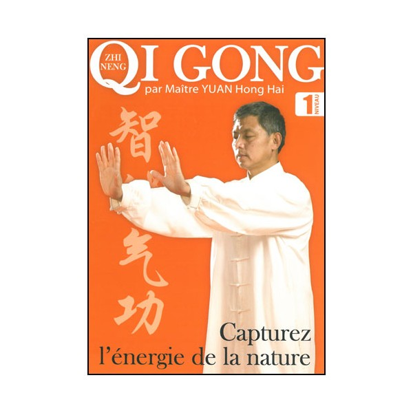 Zhi Neng Qi Gong, capturez l'énergie de la nature Vol.1 - Yuan Hong H