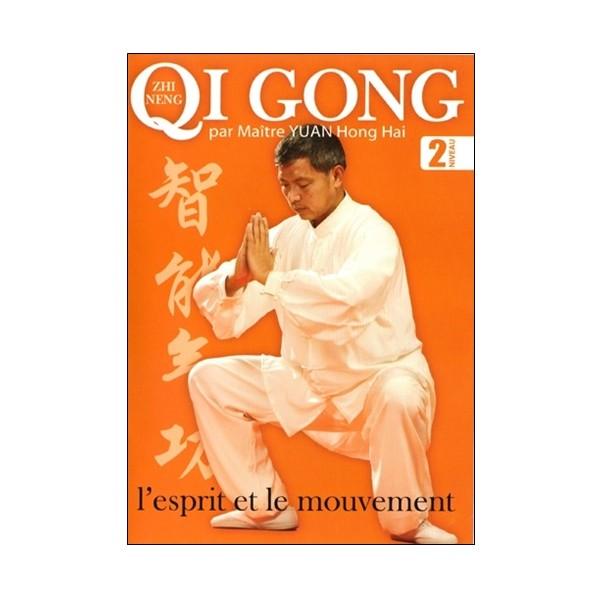 Zhi Neng Qi Gong, l'esprit et le mouvement Vol.2 - Yuan Hong H