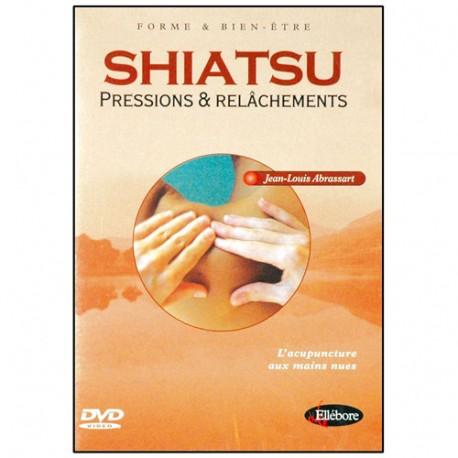 Shiatsu : pressions et relâchements - J.L. Abrassart