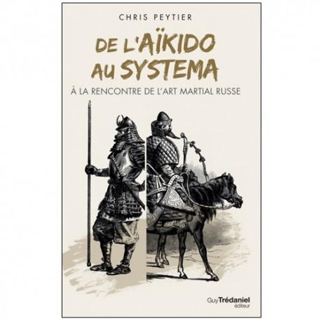 De l'Aikido au Systema - Chris Peytier