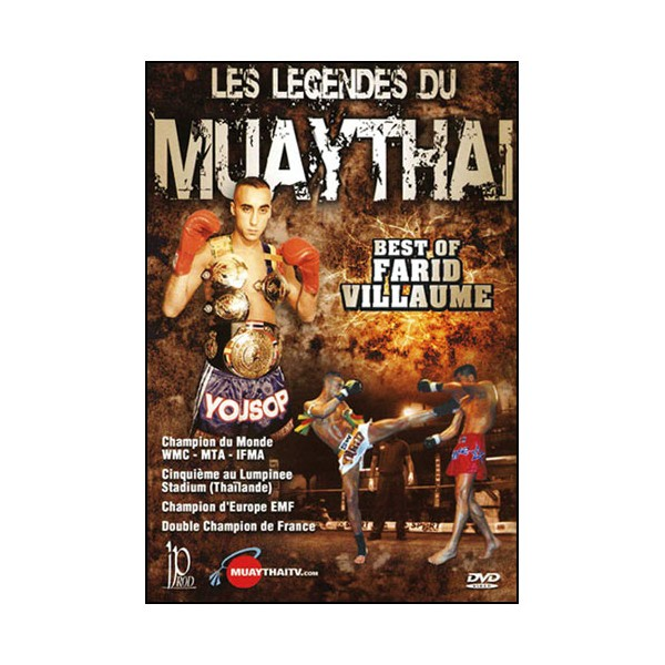 Les légendes du Muay Thai, Best of Farid Villaume