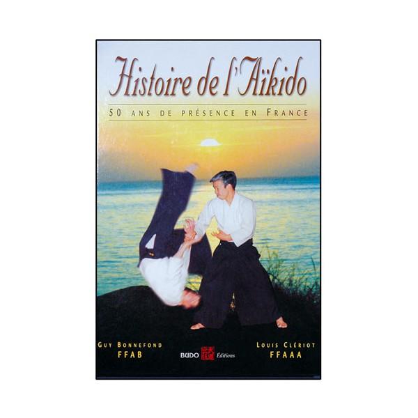 Histoire de l'Aikido en France (relié) - Bonnefond/Clériot