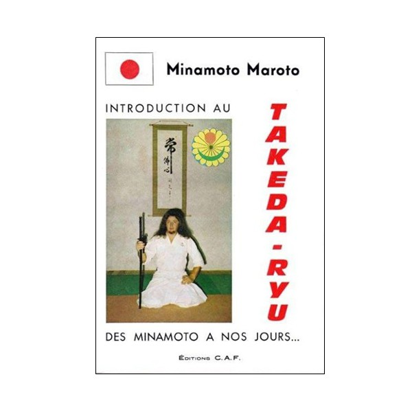 Introduction au Takeda-Ryu des Minamoto à nos jours -Minamoto Maroto