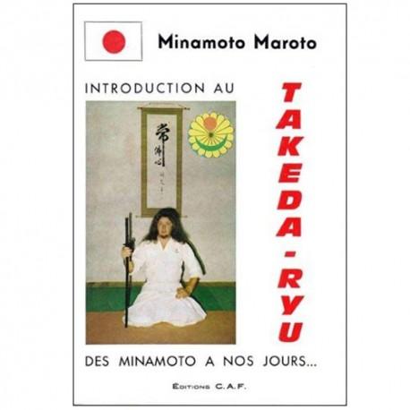 Introduction au Takeda-Ryu des Minamoto à nos jours -Minamoto Maroto