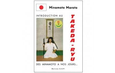 Introduction au Takeda-Ryu des Minamoto à nos jours... - Minamoto Maroto