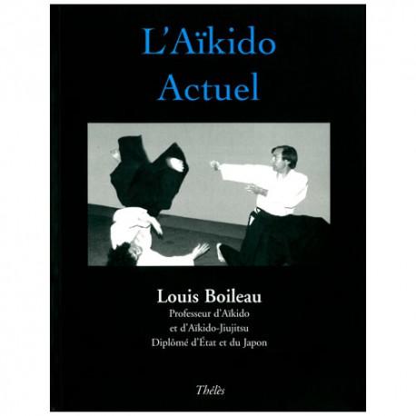 L'aikido Actuel - Louis Boileau