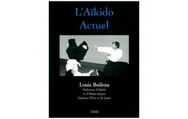 L'Aïkido Actuel - Louis Boileau