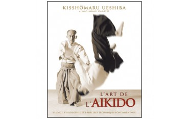 L'art de l'Aïkido - Kisshômaru Ueshiba