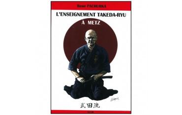 L'enseignement Takeda-Ryu à Metz - René Pachurka