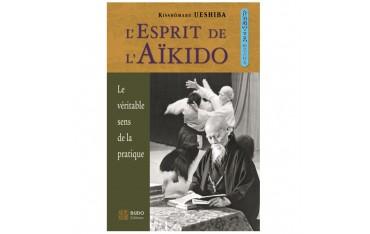 L'esprit de l'Aïkido, le véritable sens de la pratique - Kisshômaru Ueshiba