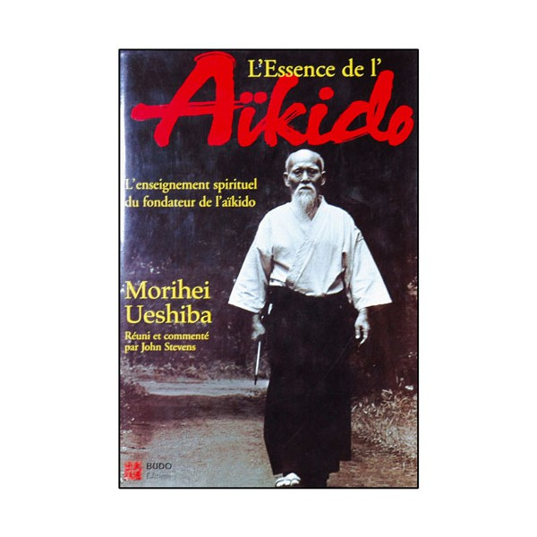 L'essence de l'Aikido - Morihei Ueshiba