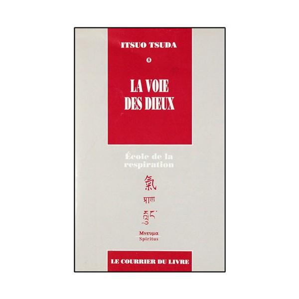 La Voie des Dieux, école de la respiration (8) - Itsuo Tsuda