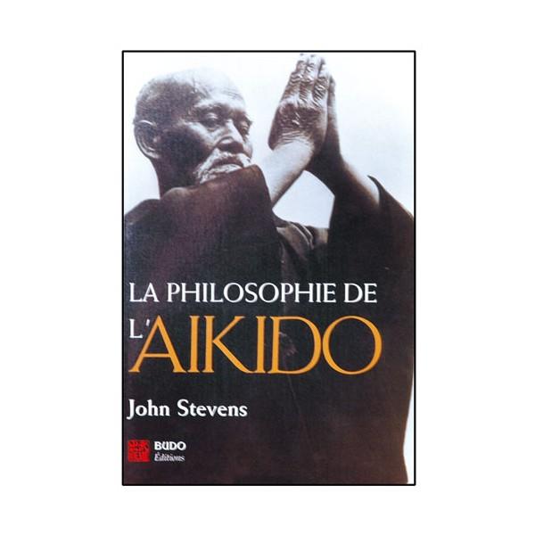 La philosophie de l'Aikido - John Stevens