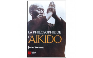 La philosophie de l'Aïkido - John Stevens