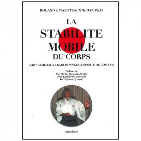 La stabilité mobile du corps (AM trad & sports de combat) - Maroteaux