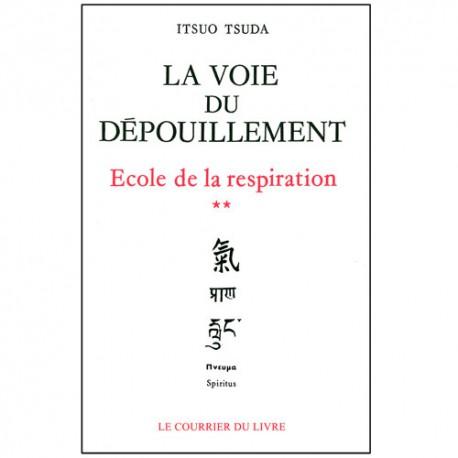 La voie du dépouillement, Vol.2 école de la respiration - Itsuo Tsuda