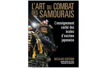 L'art du combat des Samouraïs, l'enseignement caché des écoles d'escrime japonaise - Masaaki Hatsumi