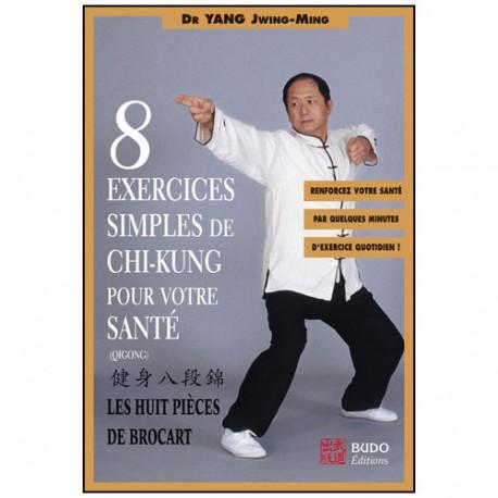8 ex. simples de Chi-Kung (8 pièces de Brocart) - Yang Jwing-Ming
