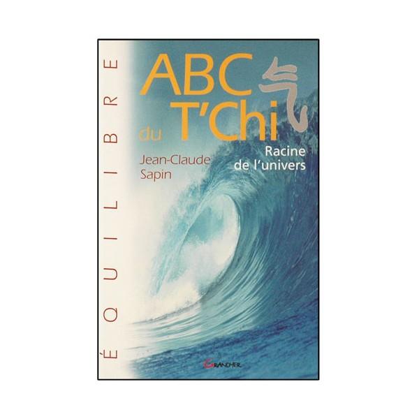 ABC du T'Chi - Jean Claude Sapin