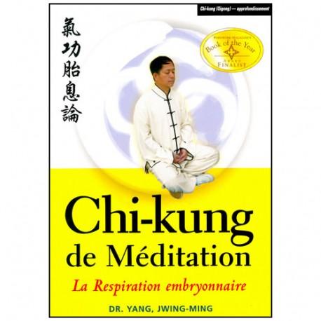 Chi-Kung de Méditation, la respiration embryonnaire - Yang Jwing-Ming