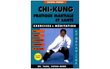 Chi-Kung, Pratique martiale et santé - Yang Jwing-Ming